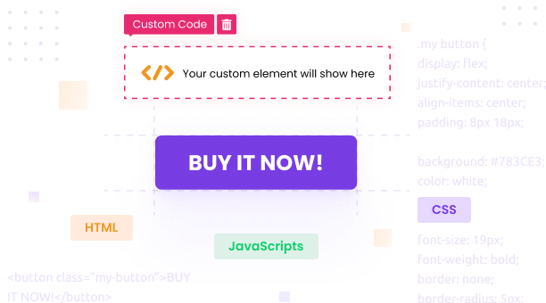 Every sections are customizable with custom code