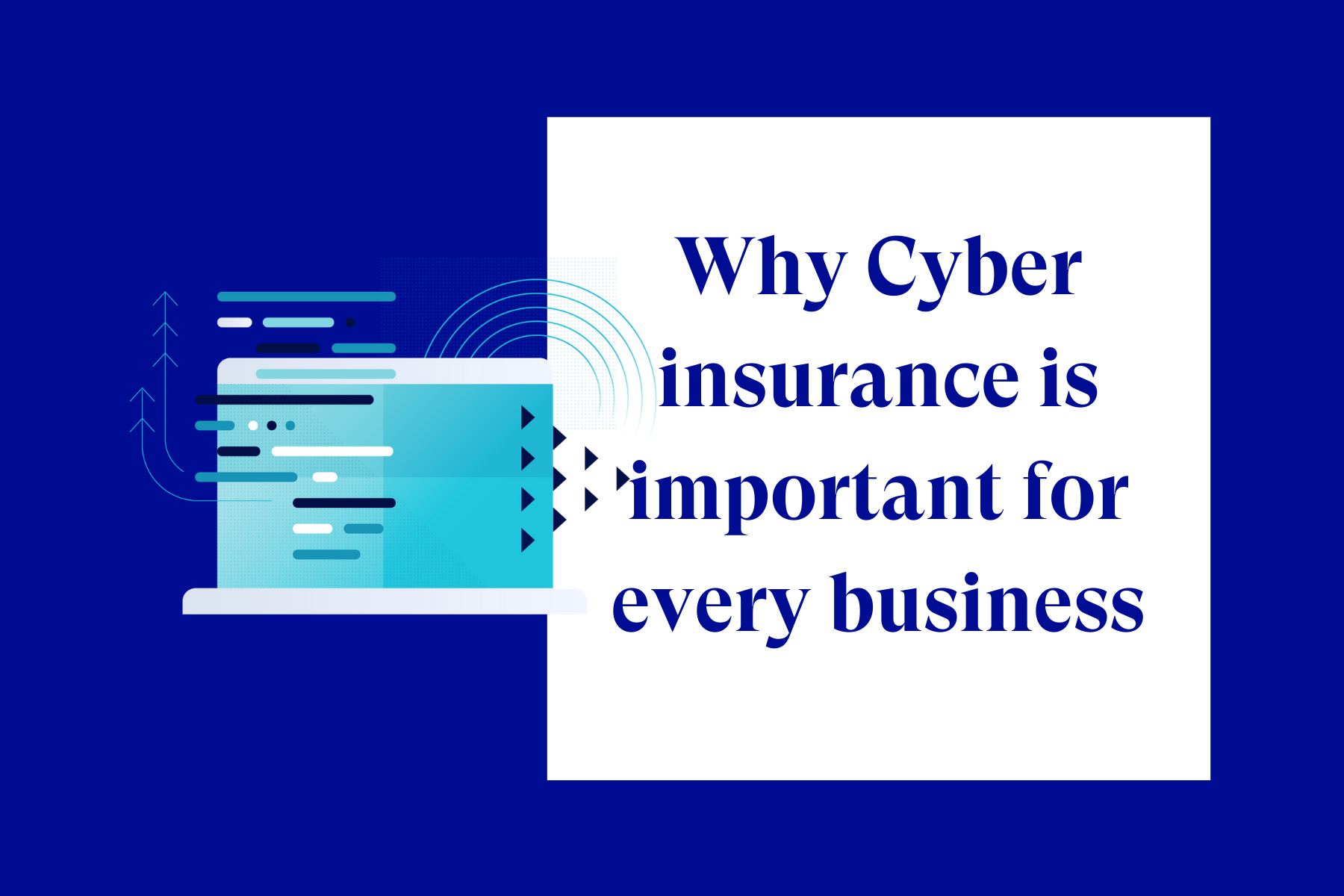 Why Cyber Insurance is Important for Every Business