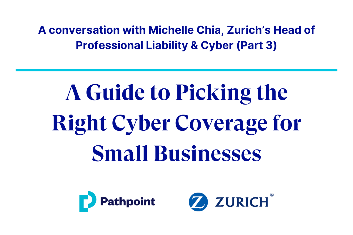 A Guide to Picking the Right Cyber Coverage for Small Businesses