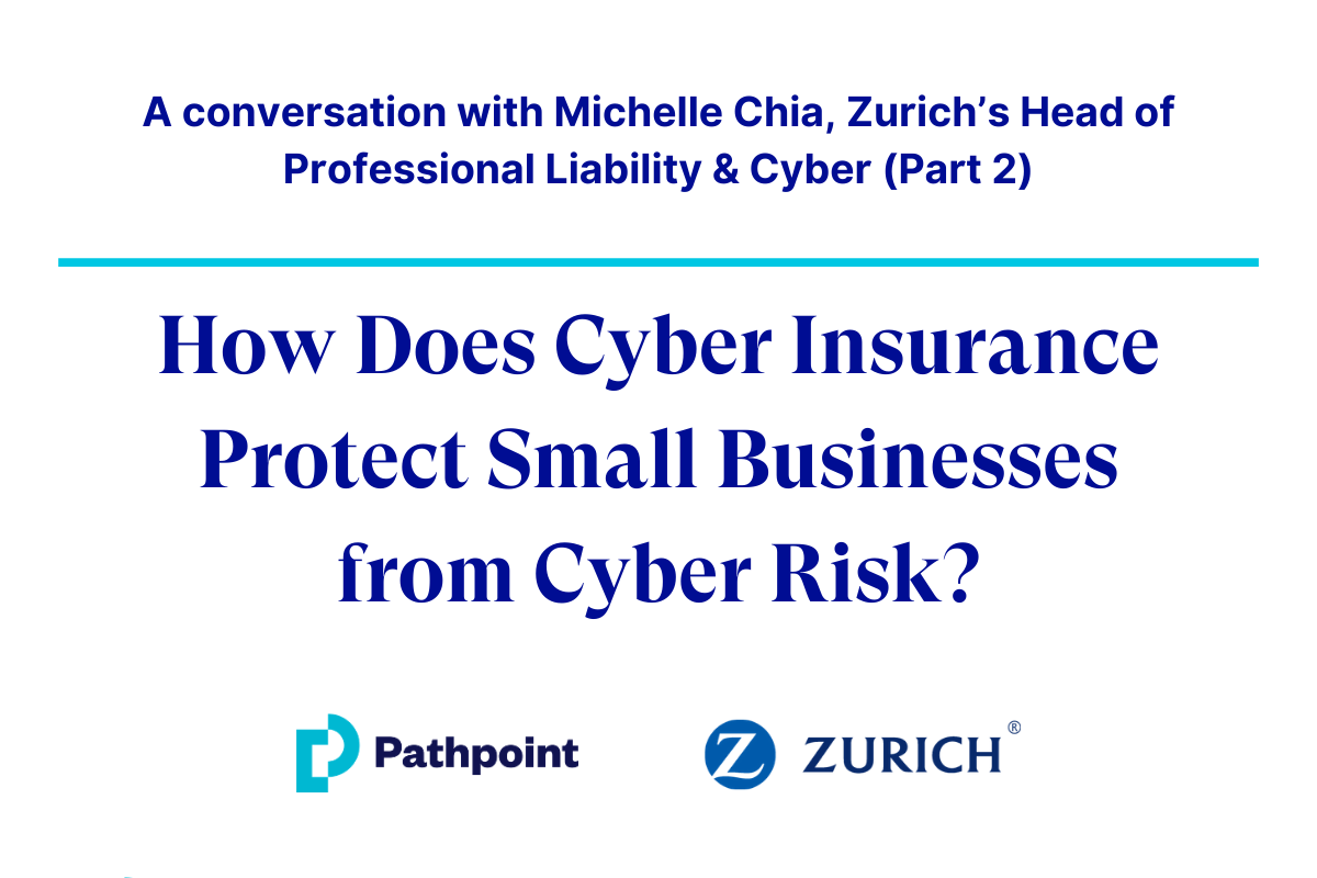 How Does Cyber Insurance Protect Small Businesses from Cyber Risk?