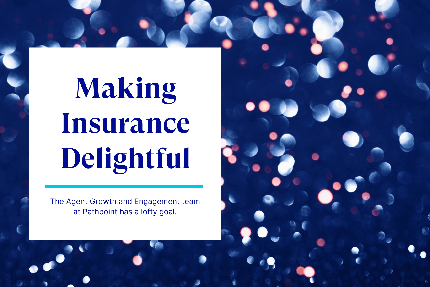 Making Insurance Delightful