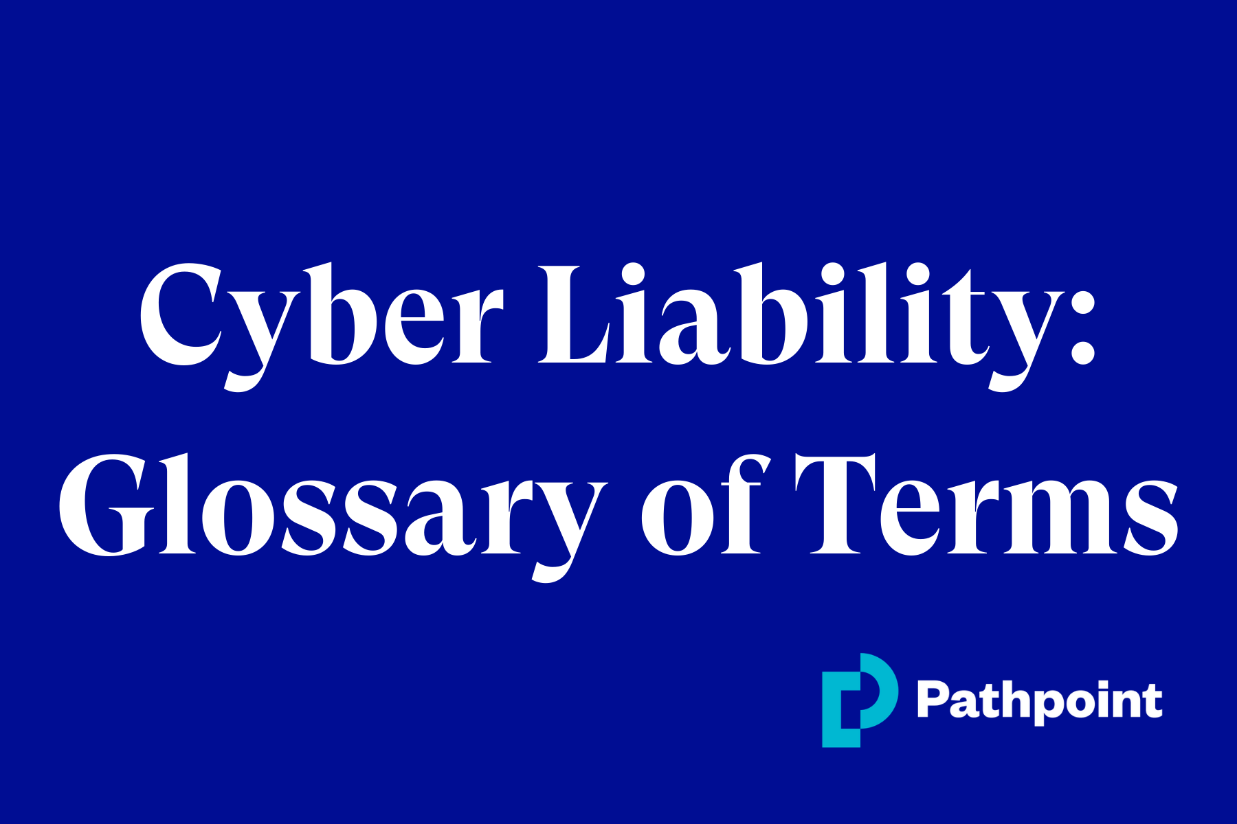 Cyber Liability: Glossary of Terms