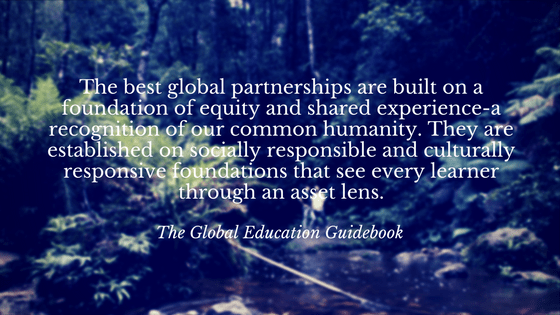 The best global partnerships are built on a foundation of equity and shared experience - recognition of our common humanity. They are established on socially responsible and culturally responsive.png