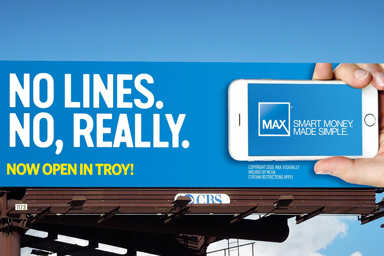 Max Credit Union billboard – No Lines. No, Really.