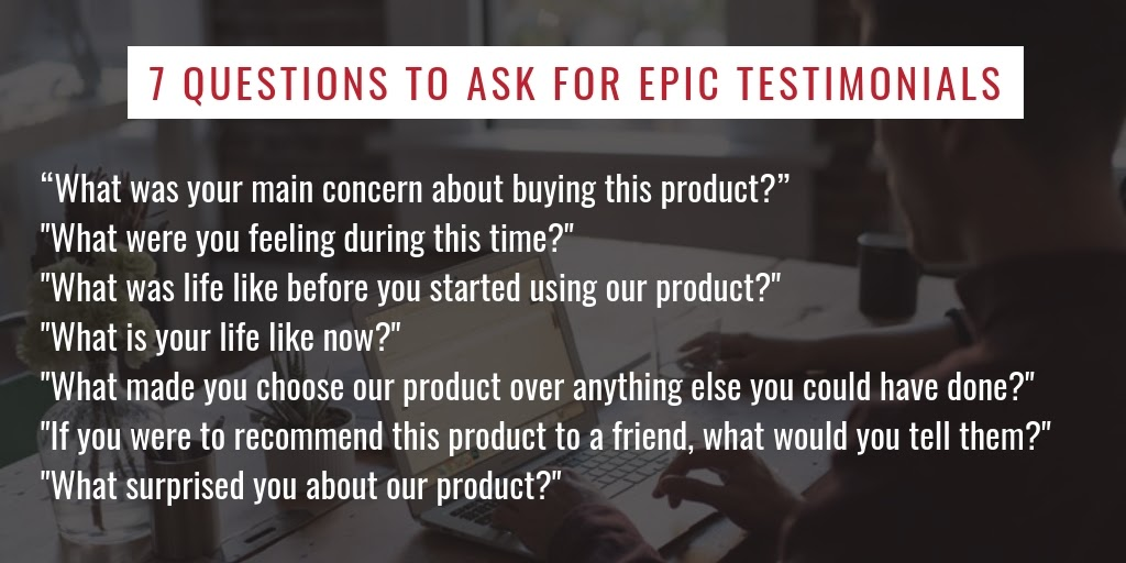 7 questions to ask customers to gather convincing testimonials