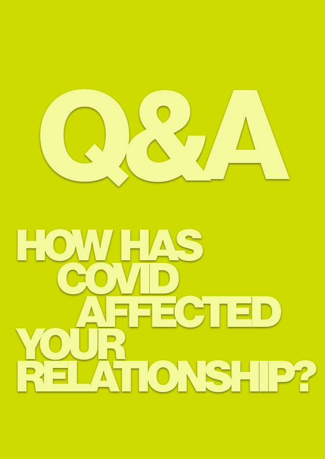 Q&A: How has COVID affected your relationship?