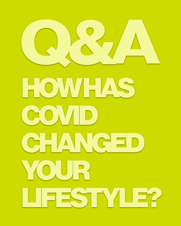 Q&A: How has COVID changed your lifestyle?