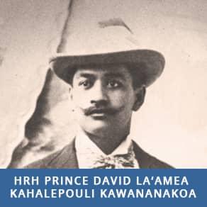 HRH Prince David La'amea Kahalepouli Kawananakoa