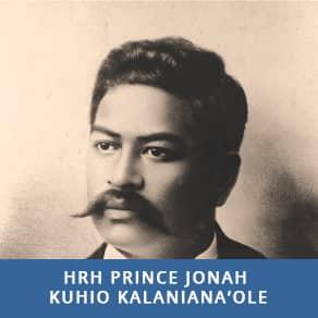 HRH Prince Jonah Kuhio Kalaniana'ole