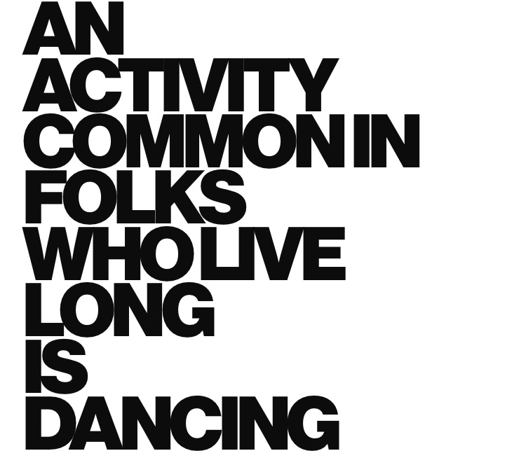 An activity common in folks who live long is dancing