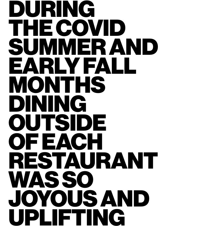 During the COVID summer and early fall months dining outside was so uplifting