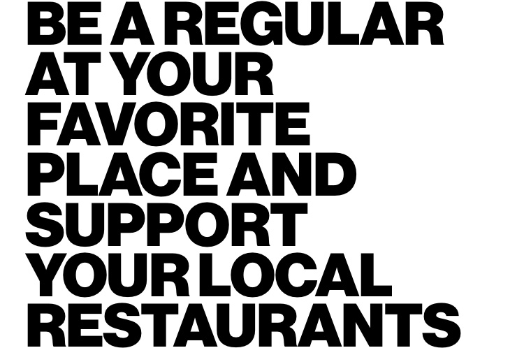 Be a regular at your favorite local restaurant