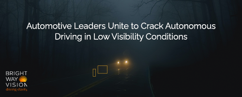 Automotive Leaders Unite to Crack Autonomous Driving in Low Visibility Conditions