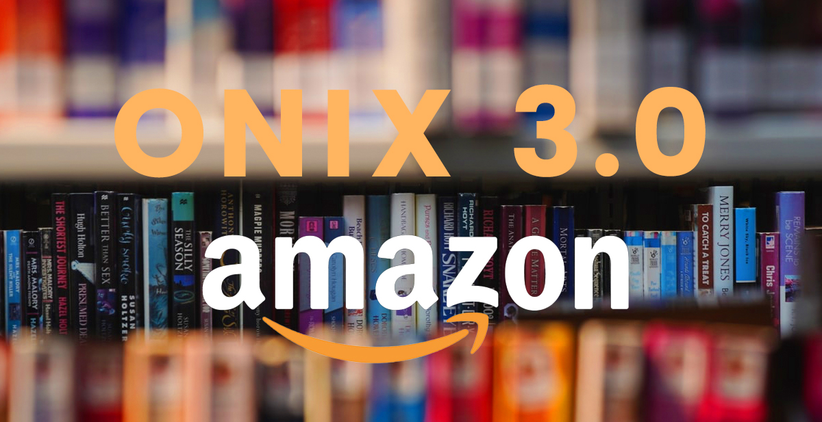 Everyone is talking about Amazon moving to ONIX 3. Are you ready?