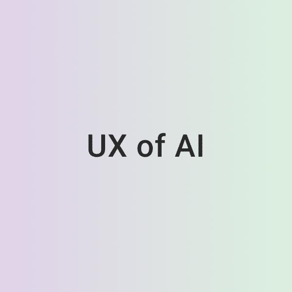 UX of AI