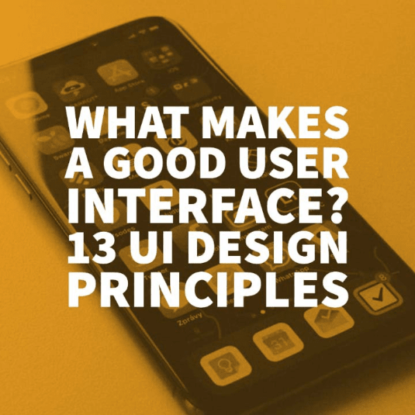 What makes a good User Interface?