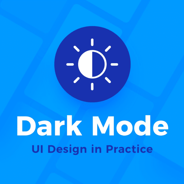UI Design in practice – Dark Mode