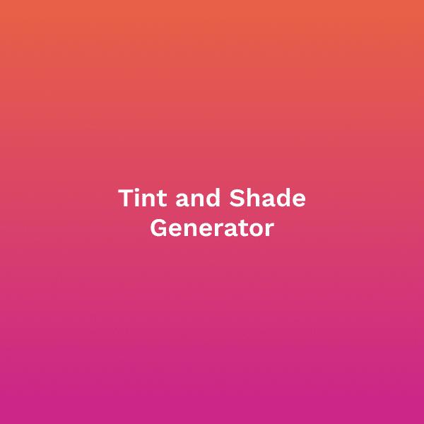 Tint and Shade