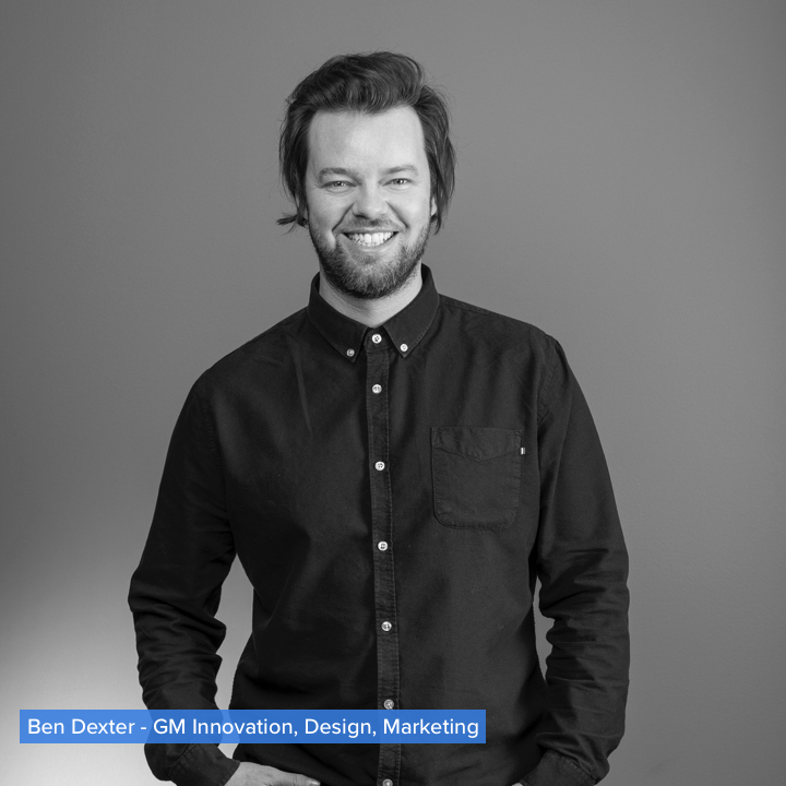 Ben Dexter – GM Innovation, Design, Marketing