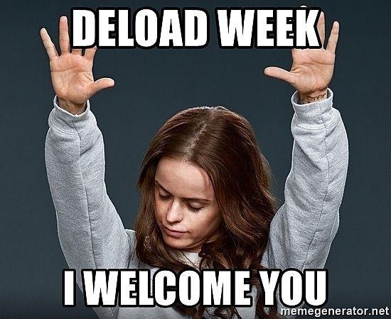deload-week-i-welcome-you.jpg