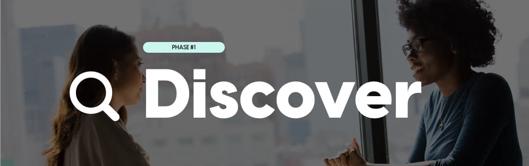 Phase #1: Discover