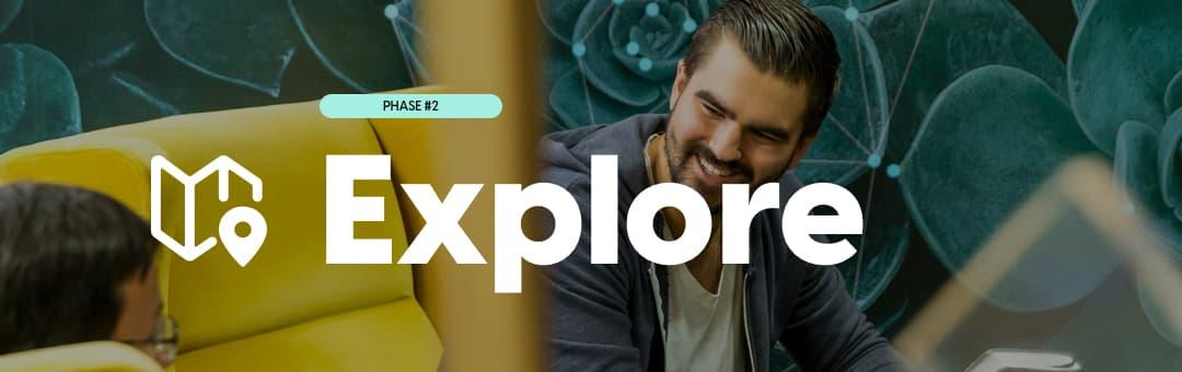 Phase #2: Explore