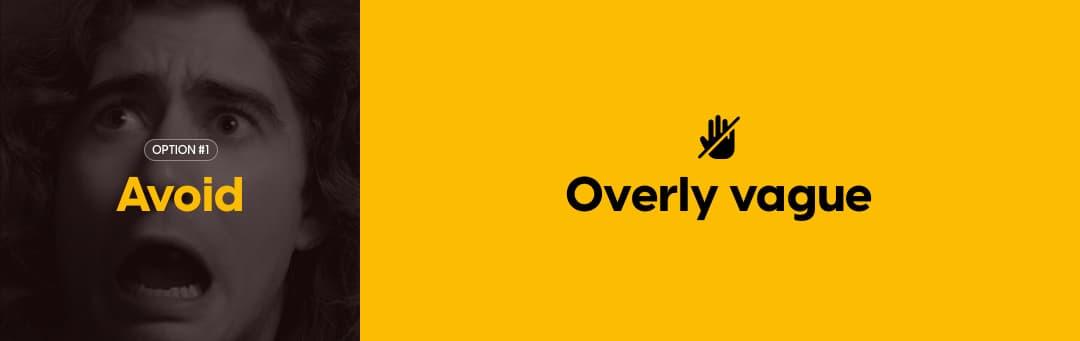 Avoid: Overly vague
