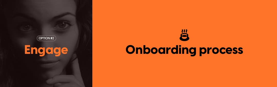 Engage: Onboarding process