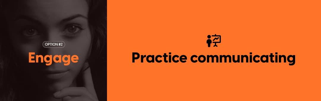 Engage: Practice communicating