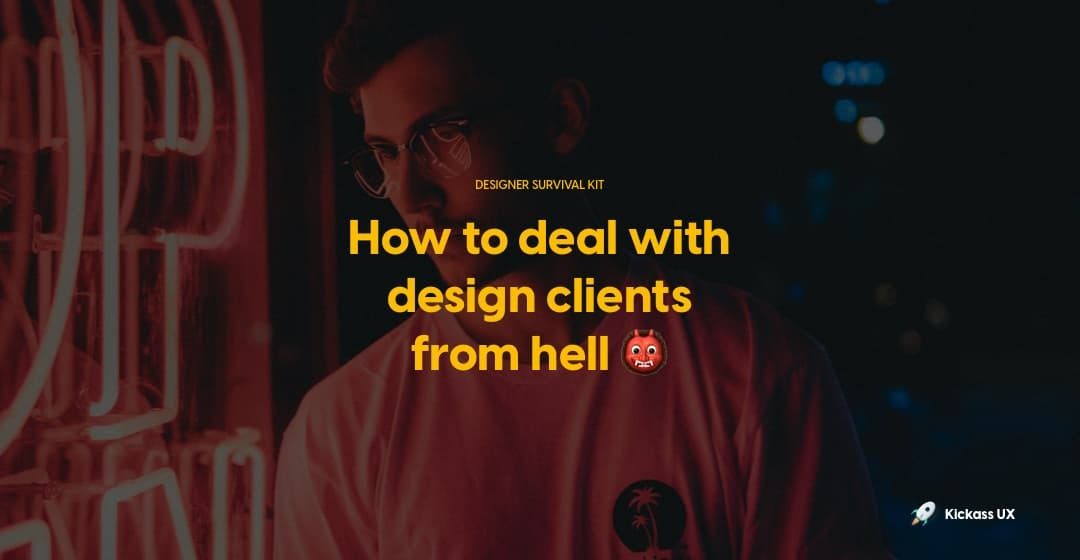How to deal with design clients from hell