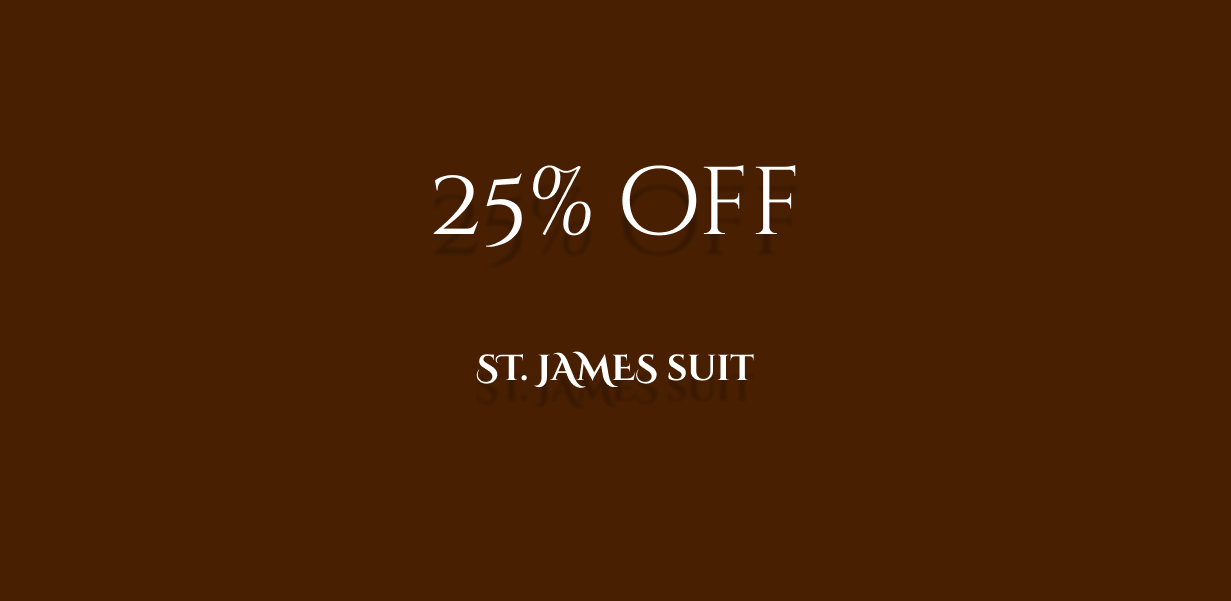25 % off promo on st. James suit