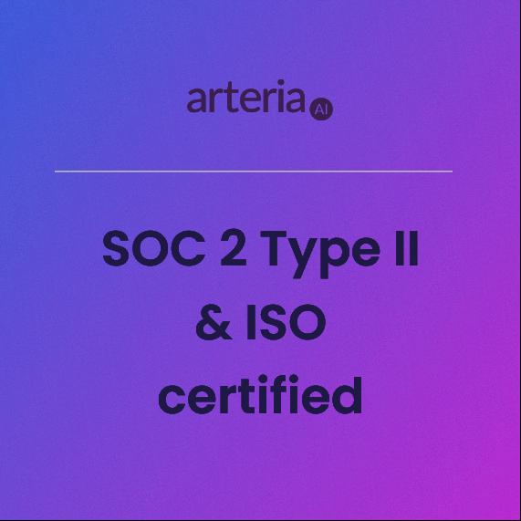 Arteria is now ISO and SOC 2 Type II certified!