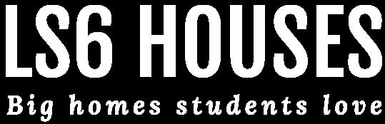 LS6 Houses - big homes students love