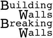 Building Walls Breaking Walls Logo
