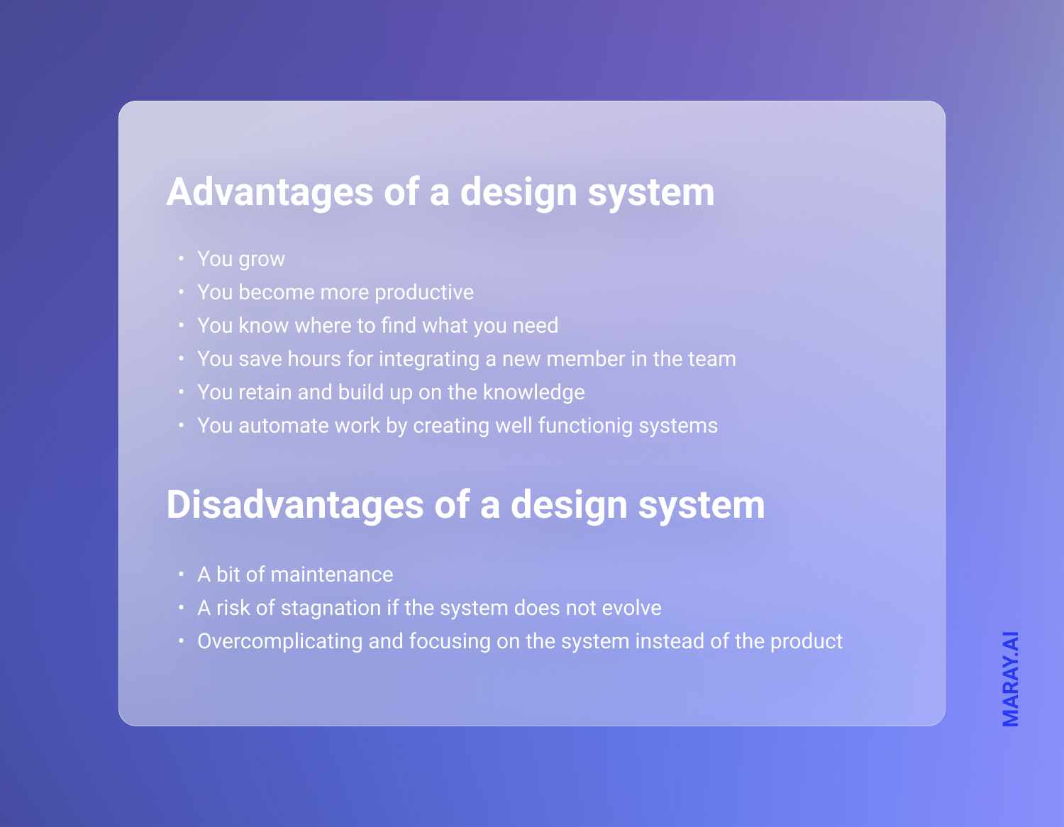 Advantages and disadvantages of a design system. You get a lot of benefits for your effort.