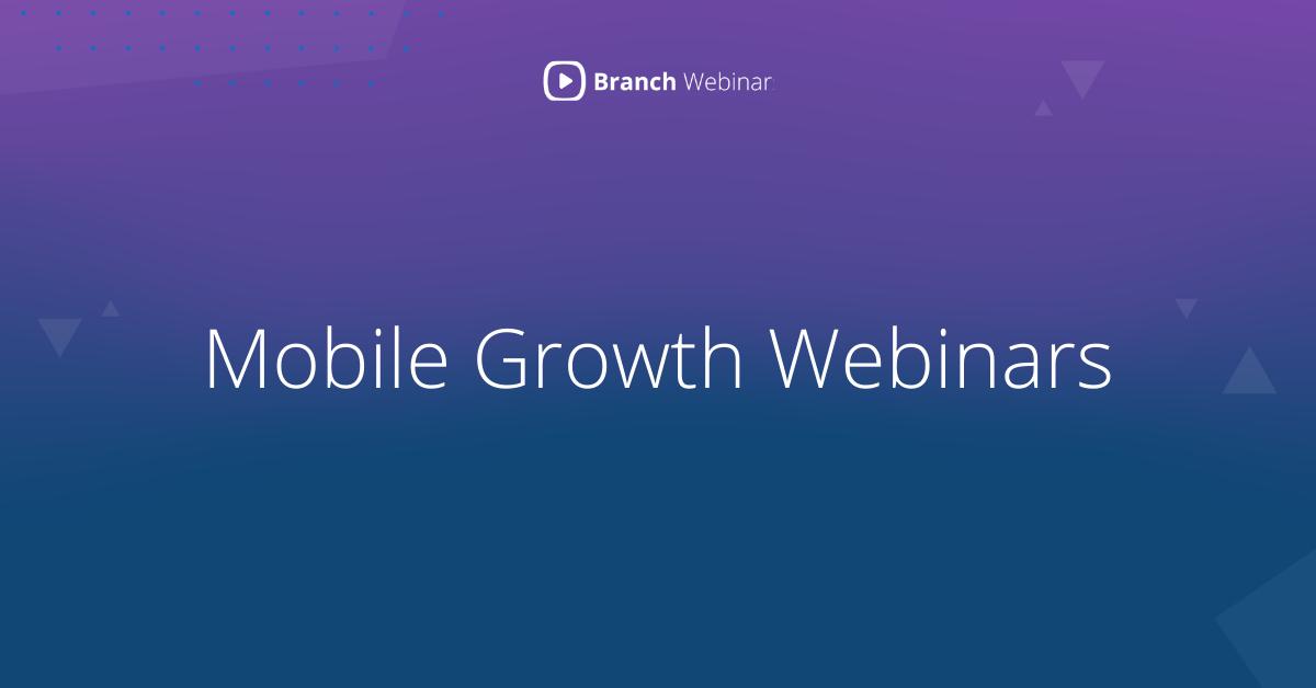 Mobile Growth Webinars thumbnail