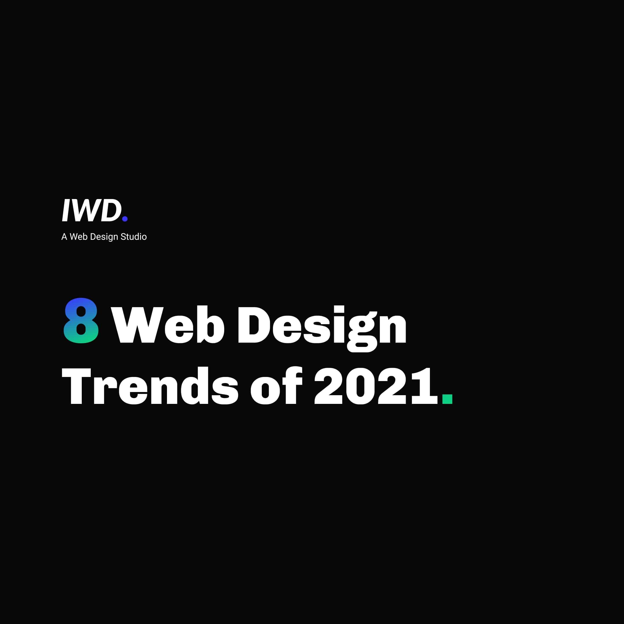 8 Modern Web Design Trends in 2021