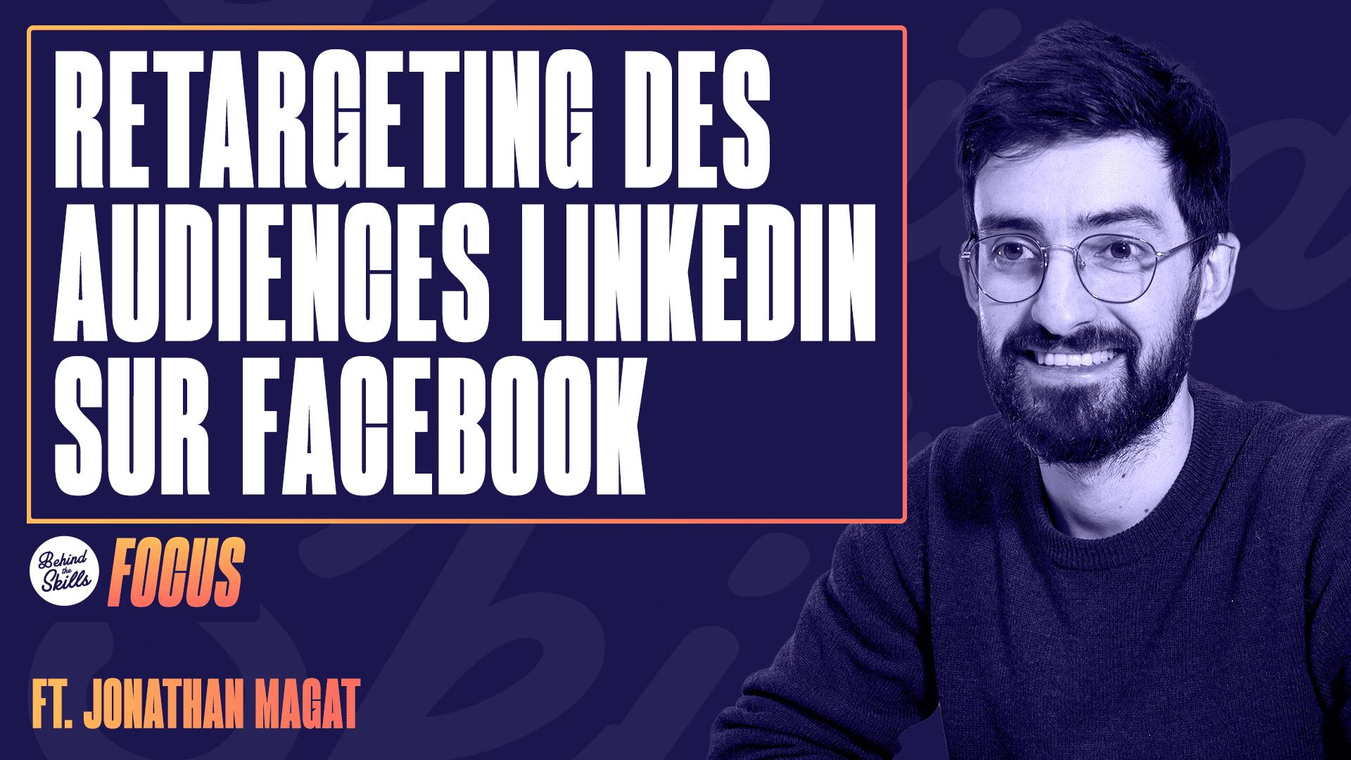 Social Ads : un retargeting malin des audiences LinkedIn sur Facebook