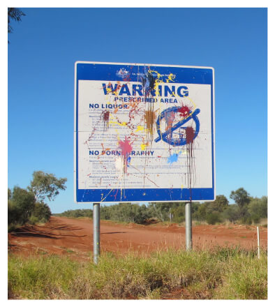 A warning sign of the Northern Territory Emergency Response (NTER) showing ban on alcohol and pornography in Aboriginal Communities