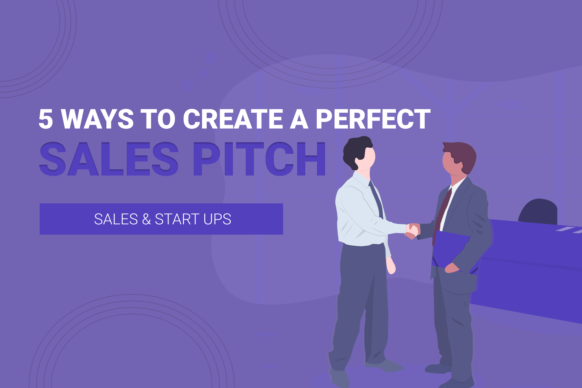 5 Ways To Create A Perfect Sales Pitch