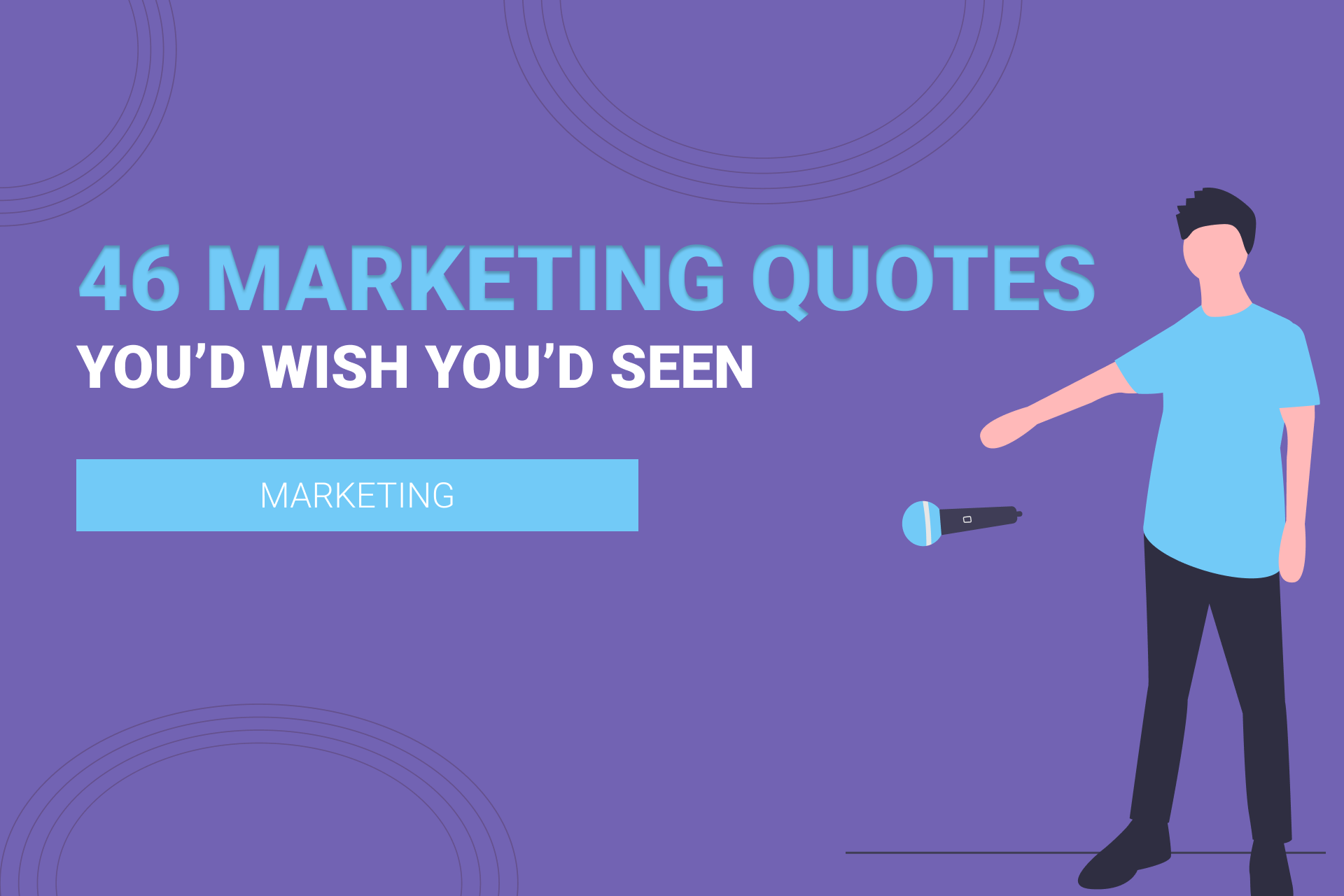 46 Digital Marketing Quotes You'd Wish You'd Seen