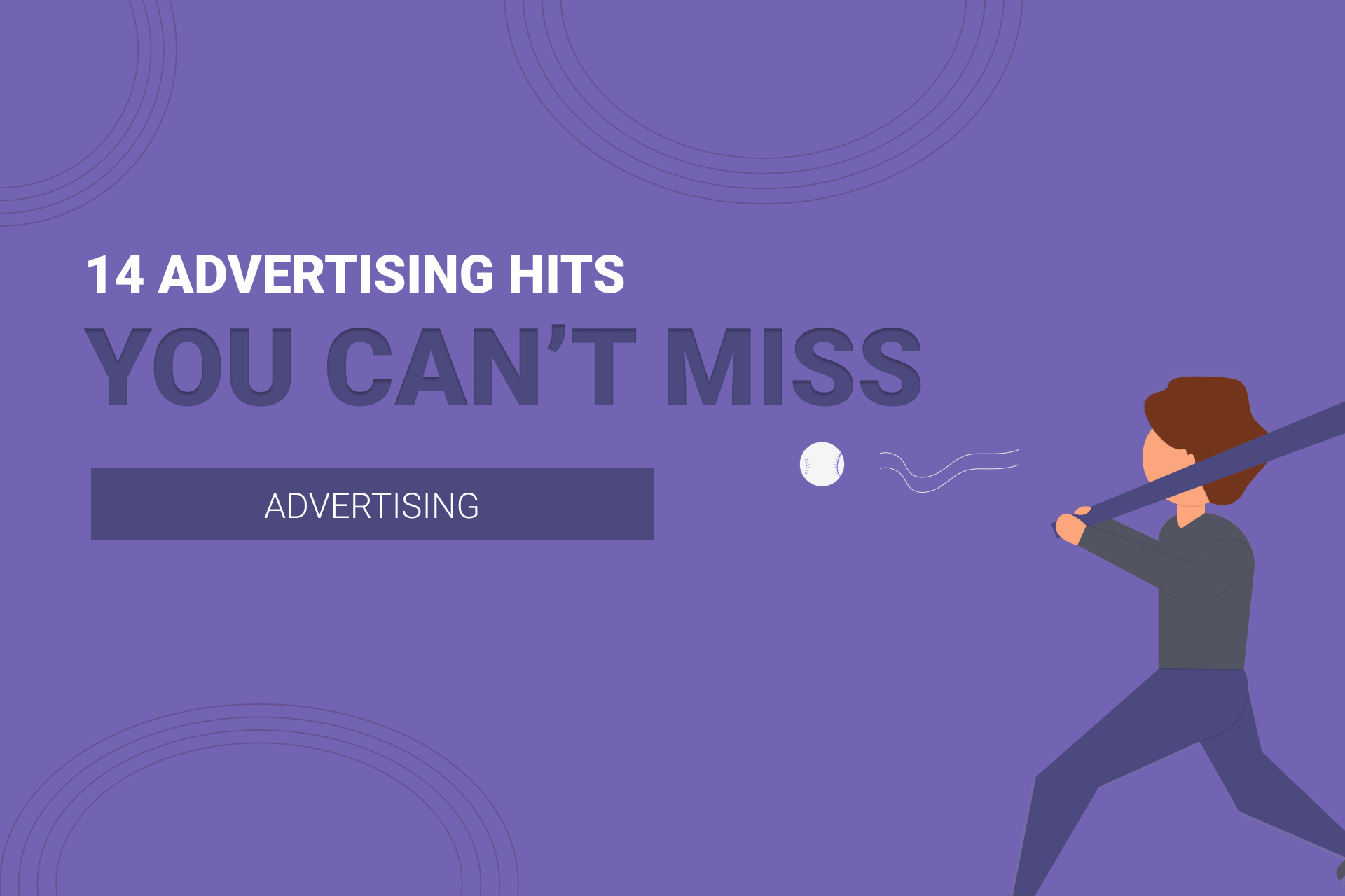 14 Advertising Hits You Can't Miss!