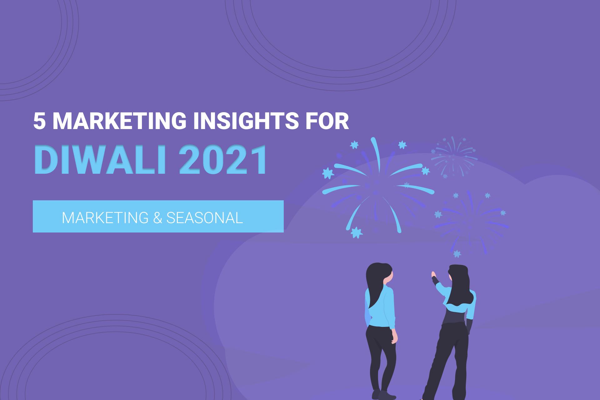 5 Digital Marketing Insights For Diwali 2021