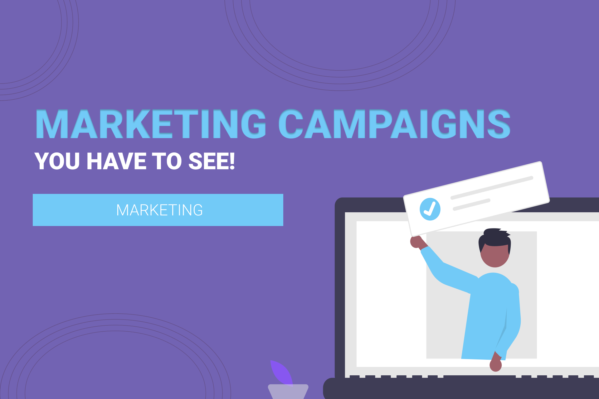 6 Of The Best Digital Marketing Campaigns You Have To See!