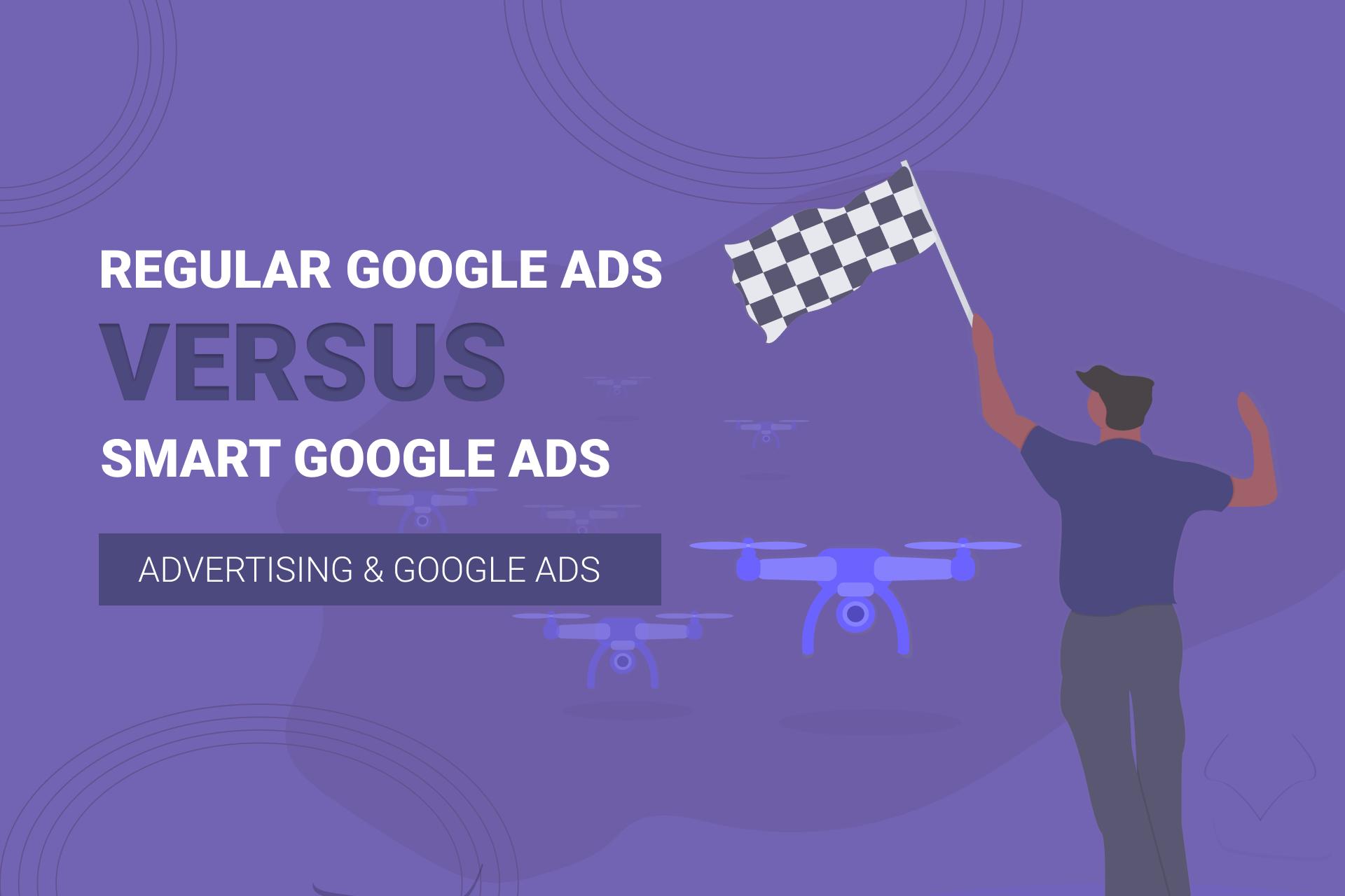 Google Smart Campaigns Vs Regular Google Ads Campaigns