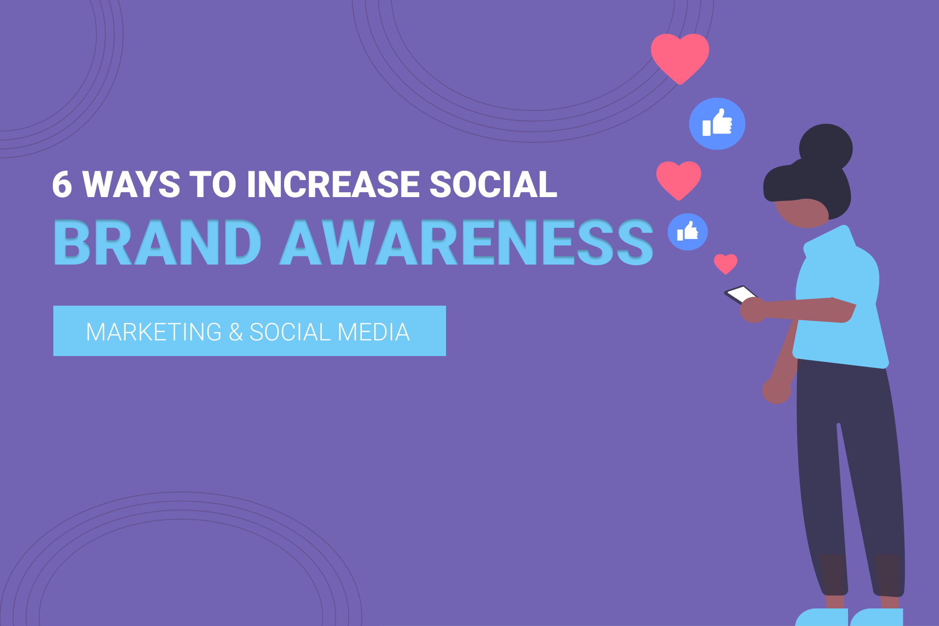 6 Cost Effective Ways To Increase Brand Awareness On Social Media