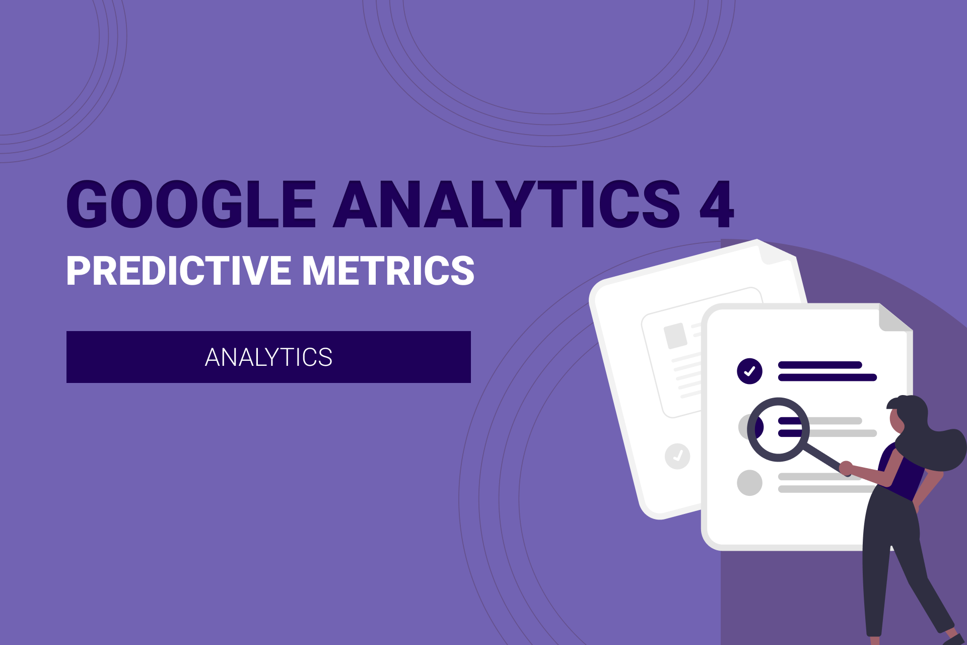 GA4: Understanding Predictive Metrics