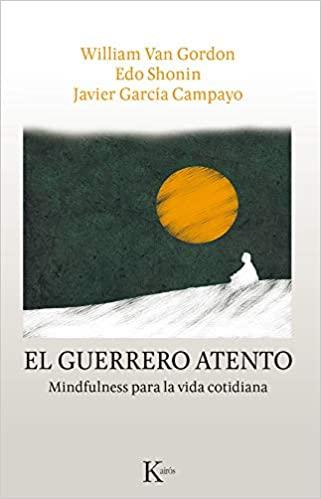EL GUERRERO ATENTO. Mindfulness para la vida cotidiana