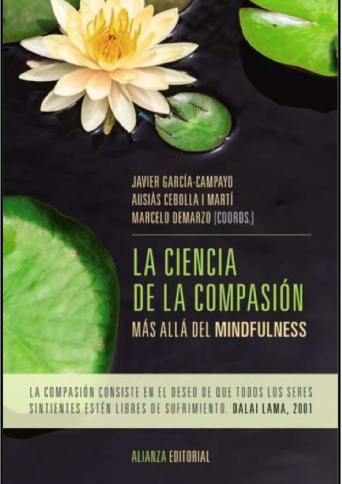 LA CIENCIA DE LA COMPASIÓN. Más allá del mindfulness