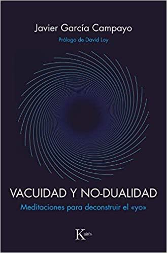 """VACUIDAD Y NO-DUALIDAD: MEDITACIONES PARA DECONSTRUIR EL """"YO"""""""